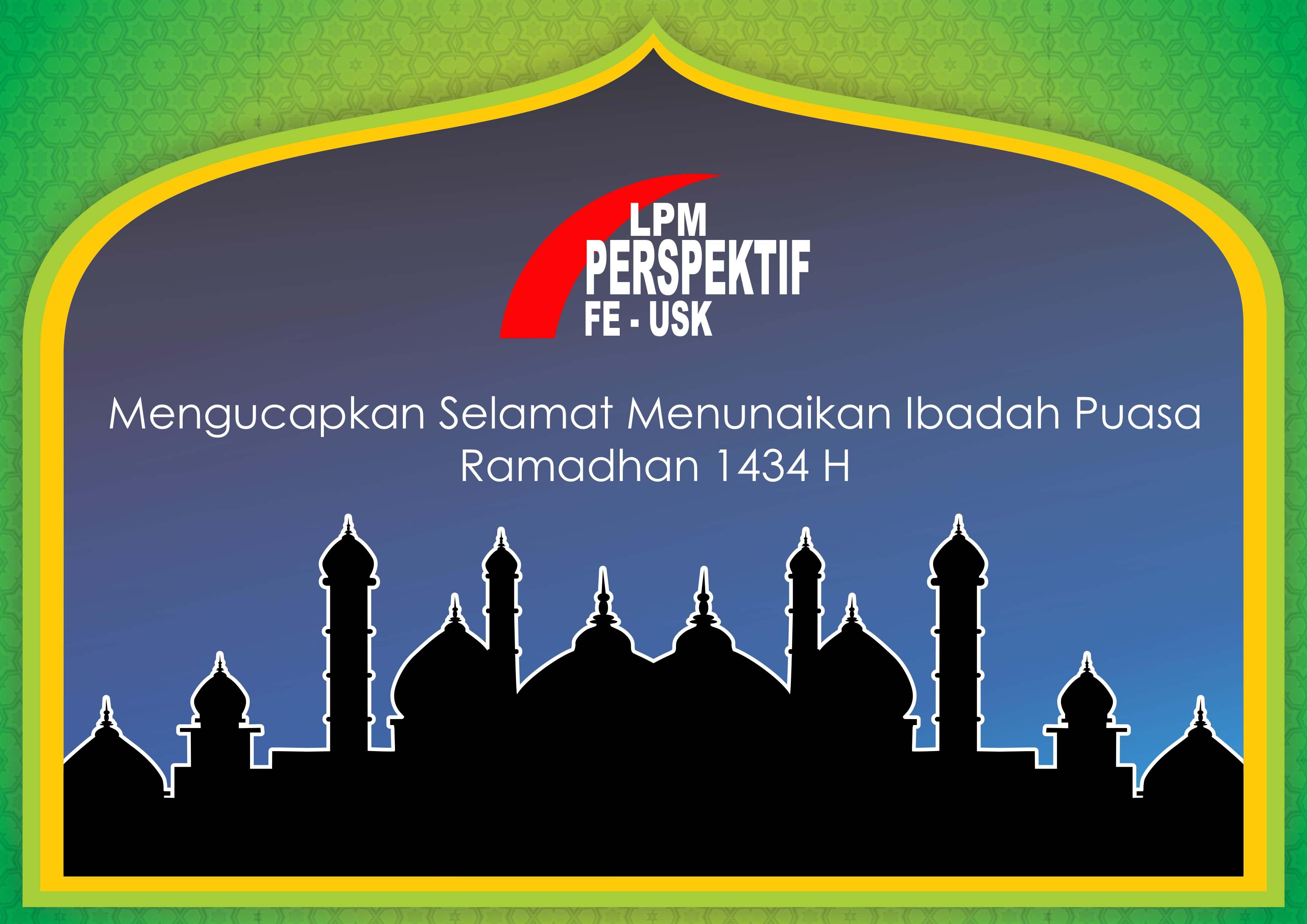Keluarga Besar Perspektif FE Unsyiah Mengucapkan Selamat Menunaikan Ibadah Puasa Ramadhan 1434H.